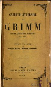 Gazette littéraire de Grimm: histoire, littérature, philosophie, 1753-1790. Études sur Grimm