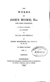 Account of the life of Mr. John Home. Appendix to biographical account of Mr. John Home, consisting of letters to and from his friends. Agis. Douglas.-v. 2. Siege of Aquileia. The fatal discovery. Alonzo. Alfred. History of the rebellion, 1745.-v. 3. History of the rebellion (cont.)-Appendix [letters and documents illustrating the history