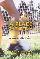 A Place on the Team: The Triumph and Tragedy of