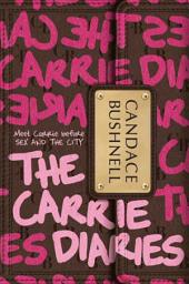 The Carrie Diaries: Book 1