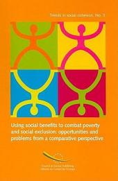 Using Social Benefits to Combat Poverty and Social Exclusion: Opportunities and Problems from a Comparative Perspective, European Synthesis Report, Volume 71