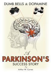 Dumb Bells & Dopamine: A Parkinson's Success Story