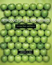 Introductory Econometrics: Intuition, Proof, and Practice
