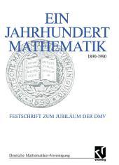 Ein Jahrhundert Mathematik 1890 – 1990: Festschrift zum Jubiläum der DMV