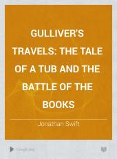 Gulliver's Travels: The Tale of a Tub and The Battle of the Books