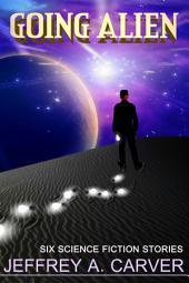 Going Alien: Six Science Fiction Stories