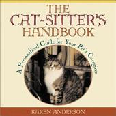 The Cat Sitter's Handbook: A Personalized Guide for Your Pet's Caregiver