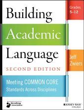 Building Academic Language: Meeting Common Core Standards Across Disciplines, Grades 5-12, Edition 2