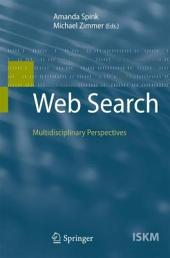 Web Search: Multidisciplinary Perspectives