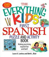 The Everything Kids' First Spanish Puzzle and Activity Book