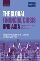 The Global Financial Crisis and Asia: Implications and Challenges