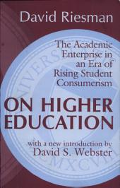 On Higher Education: The Academic Enterprise in an Era of Rising Student Consumerism