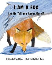 I Am a Fox: Let Me Tell You About Myself