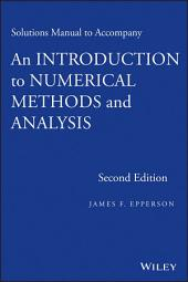 Solutions Manual to accompany An Introduction to Numerical Methods and Analysis: Edition 2