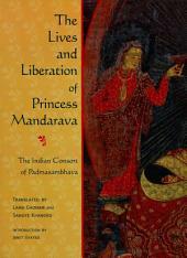The Lives and Liberation of Princess Mandarava: The Indian Consort of Padmasambhava