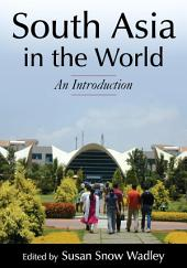 South Asia in the World: An Introduction