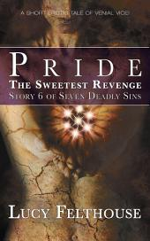 The Sweetest Revenge: An erotic tale of venial vice