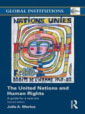 The United Nations and Human Rights: A Guide for a New Era, Edition 2