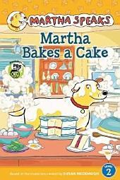 Martha Speaks: Martha Bakes a Cake (Reader)