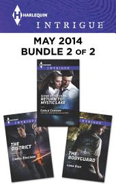 Harlequin Intrigue May 2014 - Bundle 2 of 2: The District\Scene of the Crime: Return to Mystic Lake\The Bodyguard