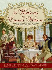 Watsons and Emma Watson: Jane Austen's Unfinished Novel Completed by Joan Aiken