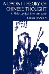 A Daoist Theory of Chinese Thought:A Philosophical Interpretation