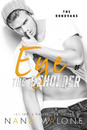 Eye of the Beholder (Contemporary Romance, New Adult, Romantic Comedy, Opposites Attract, Rock Star Romance, Older Brother's Best Friend, Virgin, Bad Boy)