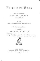 Frithiof's Saga: From the Swedish of Esaias Tegnér. by the Rev. William Lewery Blackley, M.S.