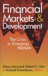 Financial Markets and Development: The Crisis in Emerging Markets