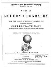 A system of modern geography, designed for the use of schools and academies; illustrated by twenty-three copper-plate maps ... and embellished with numerous engravings
