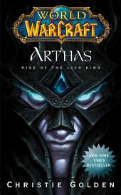 World of Warcraft: Arthas: Rise of the Lich King