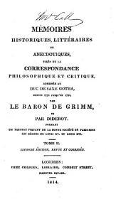 Mémoires historiques, littéraires et anecdotiques, tirés de la Correspondance philosophique et critique, adressée au duc de Saxe Gotha, depuis 1770 jusqu 'en 1790