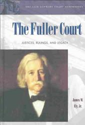 The Fuller Court: Justices, Rulings, and Legacy