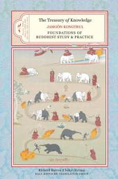 The Treasury of Knowledge: Book Seven and Book Eight, Parts One and Two: Foundations of Buddhist Study and Practice