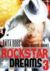 Rockstar Dreams (Rockstar Erotic Romance #3): The Rockstar and the Virgin