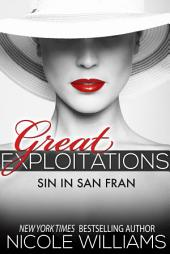 Sin in San Fran: Great Exploitations