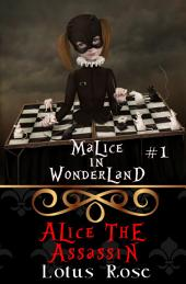 Malice in Wonderland #1: Alice the Assassin