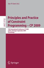 Principles and Practice of Constraint Programming - CP 2009: 15th International Conference, CP 2009 Lisbon, Portugal, September 20-24, 2009 Proceedings