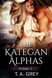 The Kategan Alphas Vol. 2: Books 4-6
