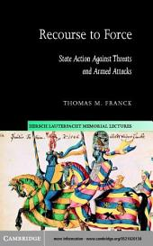 Recourse to Force: State Action against Threats and Armed Attacks