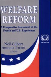 Welfare Reform: A Comparative Assessment of the French and U.S. Experiences
