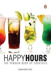 Happy Hours: The Penguin Book of Cocktails