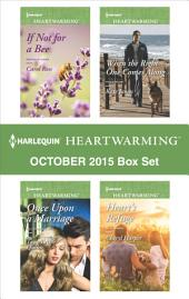 Harlequin Heartwarming October 2015 Box Set: If Not for a Bee\Once Upon a Marriage\When the Right One Comes Along\Heart's Refuge