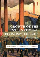Growth of the International Economy, 1820-2015: Edition 5