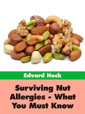 Surviving Nut Allergies - What You Must Know