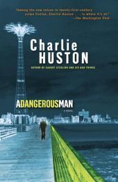 A Dangerous Man: A Novel