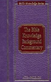 The Bible Knowledge Background Commentary: Acts-Philemon