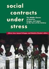Social Contracts Under Stress: The Middle Classes of America, Europe, and Japan at the Turn of the Century