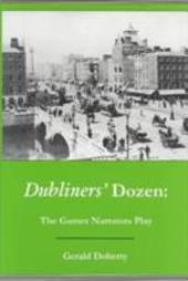 Dubliners' Dozen: The Games Narrators Play