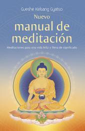 Nuevo manual de meditación: Meditaciones para una vida feliz y llena de significado